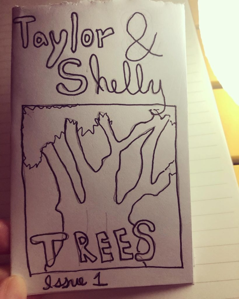Issue one of Taylor & Shelly, a mini-zine